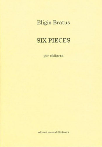Eligio Bratus: SIX PIECES