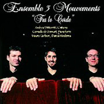"Andrea Vettoretti: ""Ensemble 3 Mouvements"" plays ""TRA LE CORDE"" (CD)"