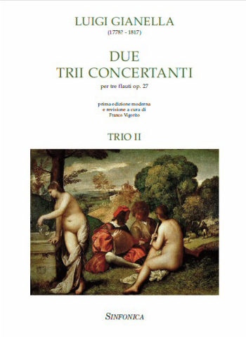 Luigi Gianella (1778? - 1817)<!--Franco Vigorito-->: DUE TRII CONCERTANTI (I)