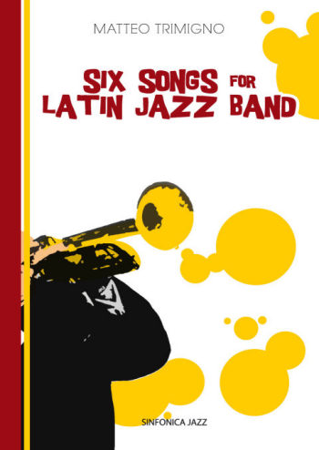 Matteo Trimigno: SIX SONGS FOR LATIN JAZZ BAND