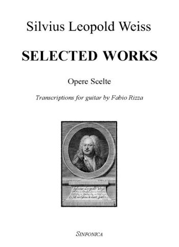 Silvius Leopold Weiss<!--Fabio Rizza-->: SELECTED WORKS