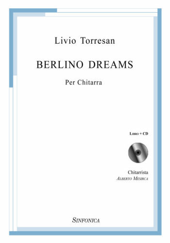Livio Torresan<!--Alberto Mesirca-->: BERLINO DREAMS