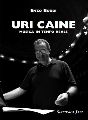 Enzo Boddi: Uri Caine - Music in Real Time