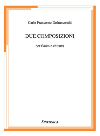 Carlo Francesco Defranceschi: TWO COMPOSITIONS