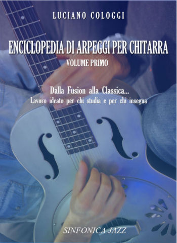 Luciano Cologgi: ENCYCLOPEDIA OF ARPEGGIOS FOR GUITAR