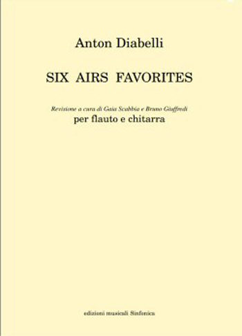 Anton Diabelli (1781-1858)<!--Bruno Giuffredi-->: SIX AIRS FAVORITES