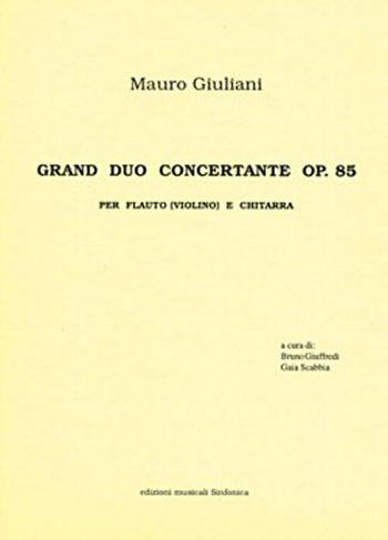Mauro Giuliani (1781-1829)<!--Bruno Giuffredi, Gaia Scabbia-->: GRAND DUO CONCERTANTE OP. 85